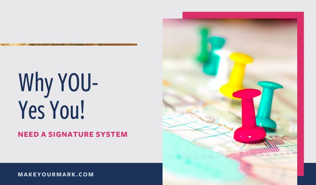 Why YOU Need a Signature System