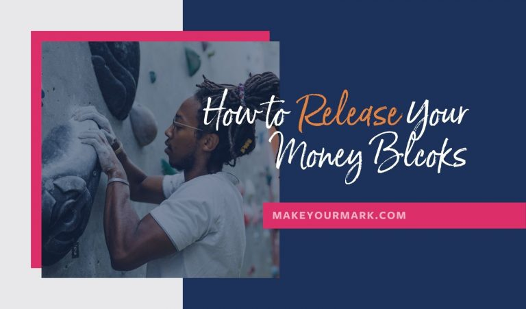 How to Release Your Money Blocks
