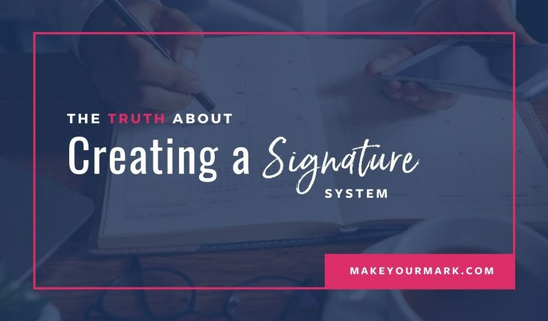 The Truth About Creating a Signature System