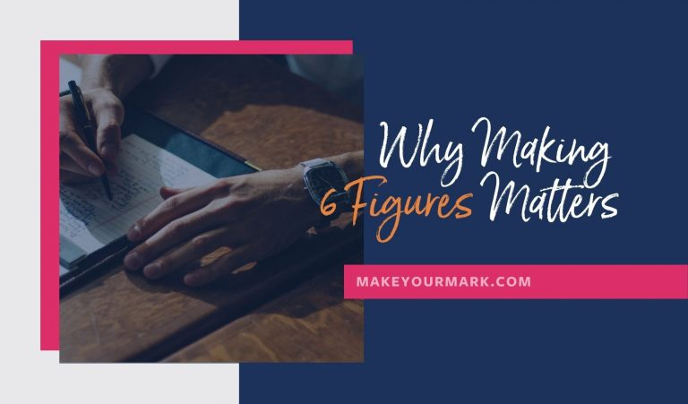 Why Making 6 Figures Matters