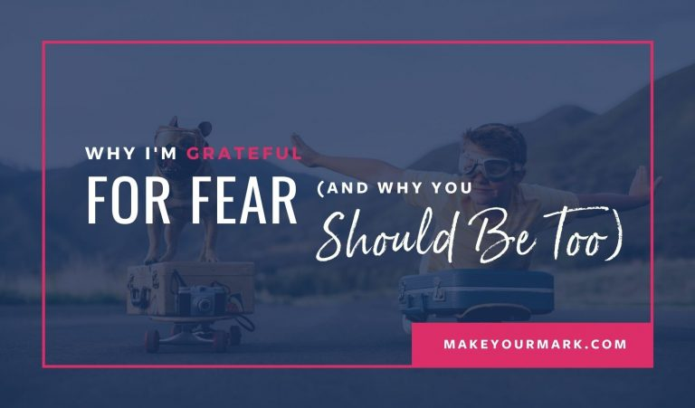 Why I'm Grateful for Fear
