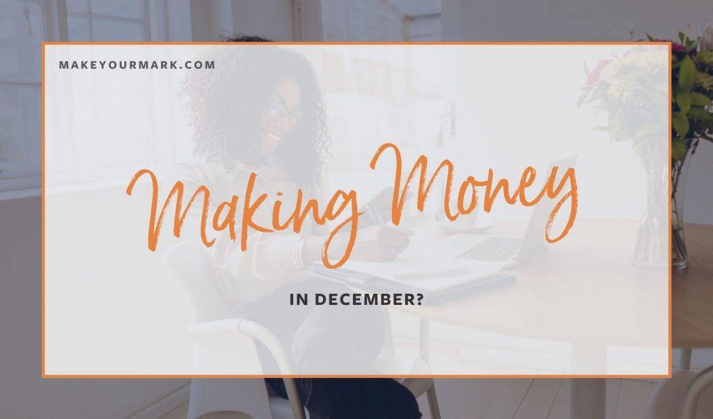 Make Money in December?