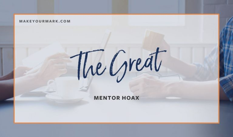 The Great Mentor Hoax