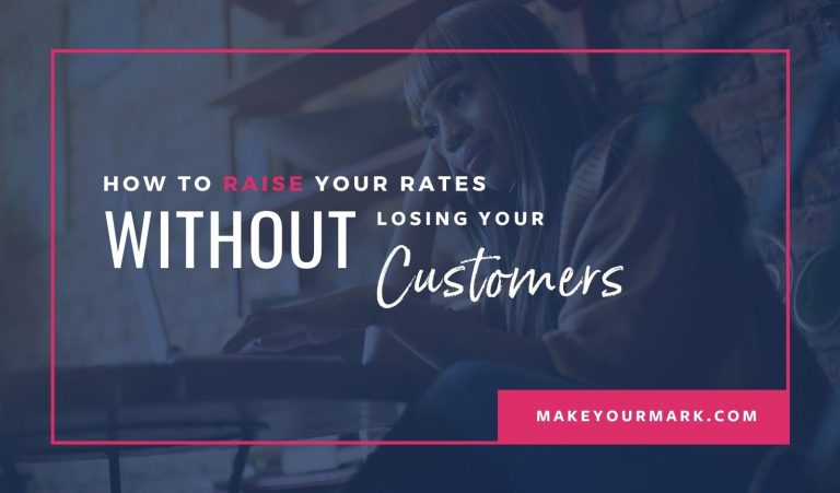 How to Raise Your Rates Without Losing Your Customers