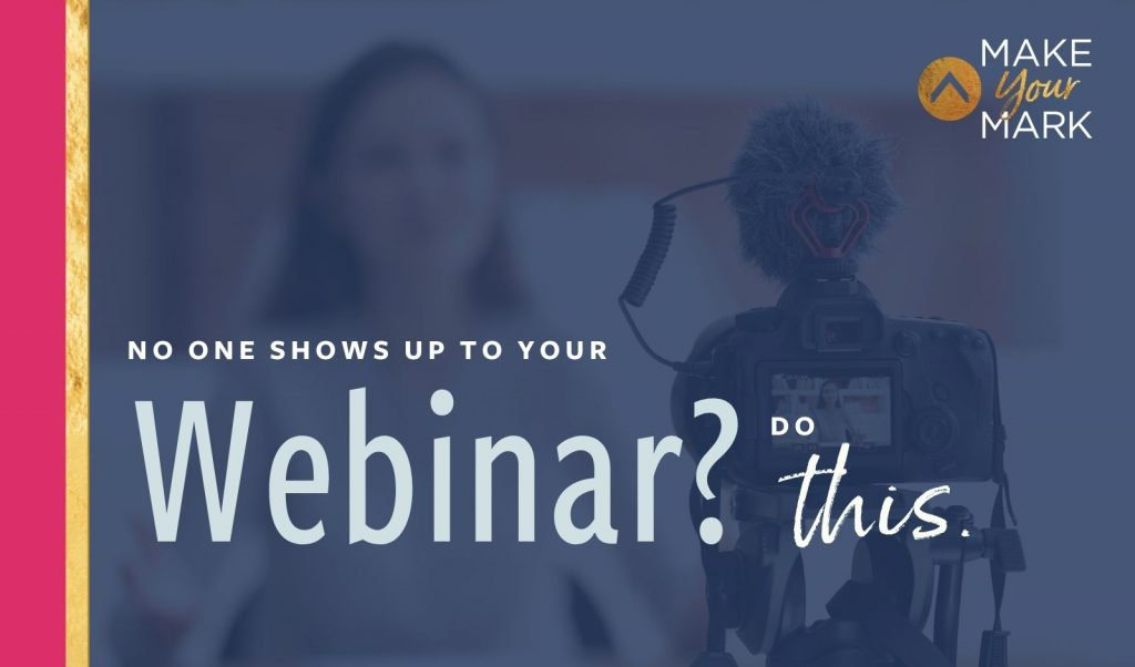 No One Shows Up to Your Webinar Do This