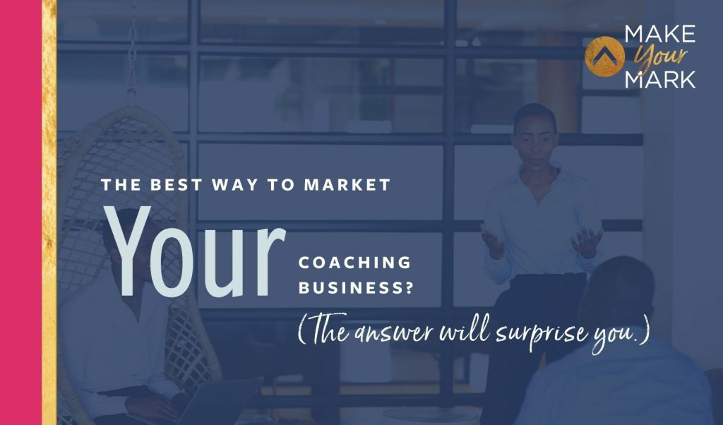 Best way to market your coaching business