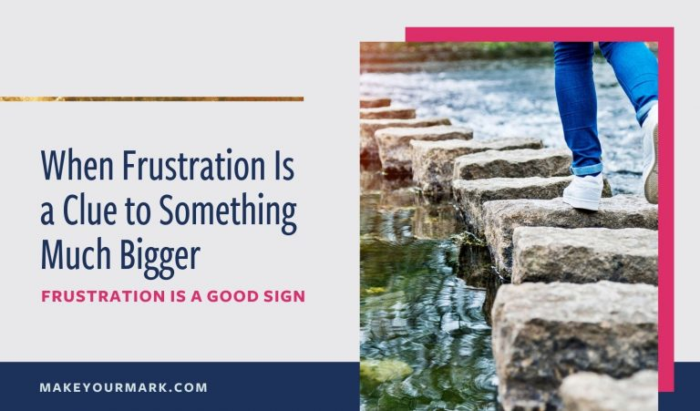 When Frustration Is a Clue to Something Much Bigger