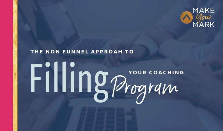 The Non-Funnel Approach to Filling Your Coaching Programs